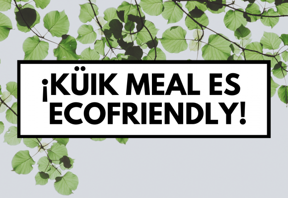¡KÜiK Meal es ecofriendly!