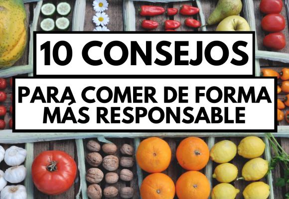 10 consejos para comer de forma más responsable
