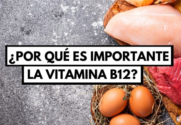 LOS BENEFICIOS DE LA VITAMINA B12